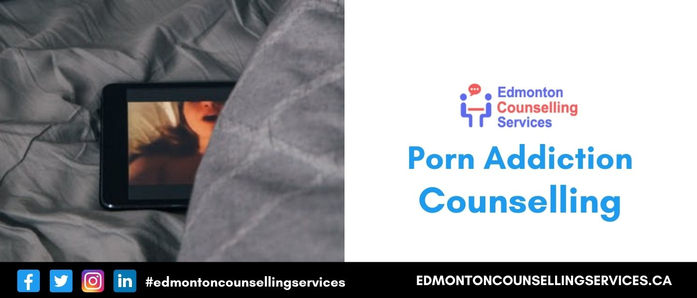 Porn Addiction Counselling Online Pornography Therapy Private Edmonton